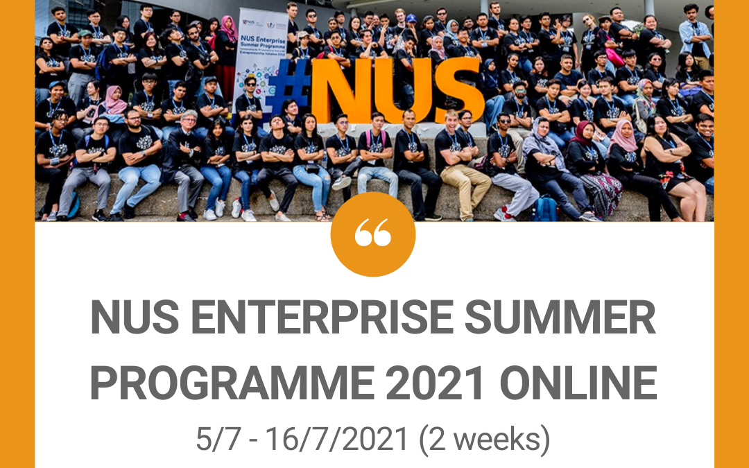 NUS ENTERPRISE SUMMER PROGRAMME 2021 ONLINE AT NATIONAL UNIVERISTY of SINGAPORE, SINGAPORE